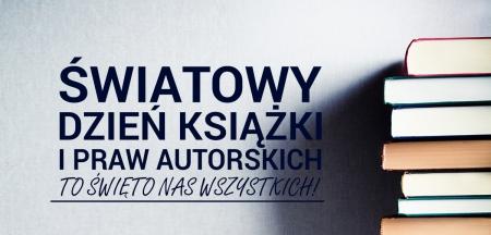 Światowy Dzień Książki i Praw Autorskich...