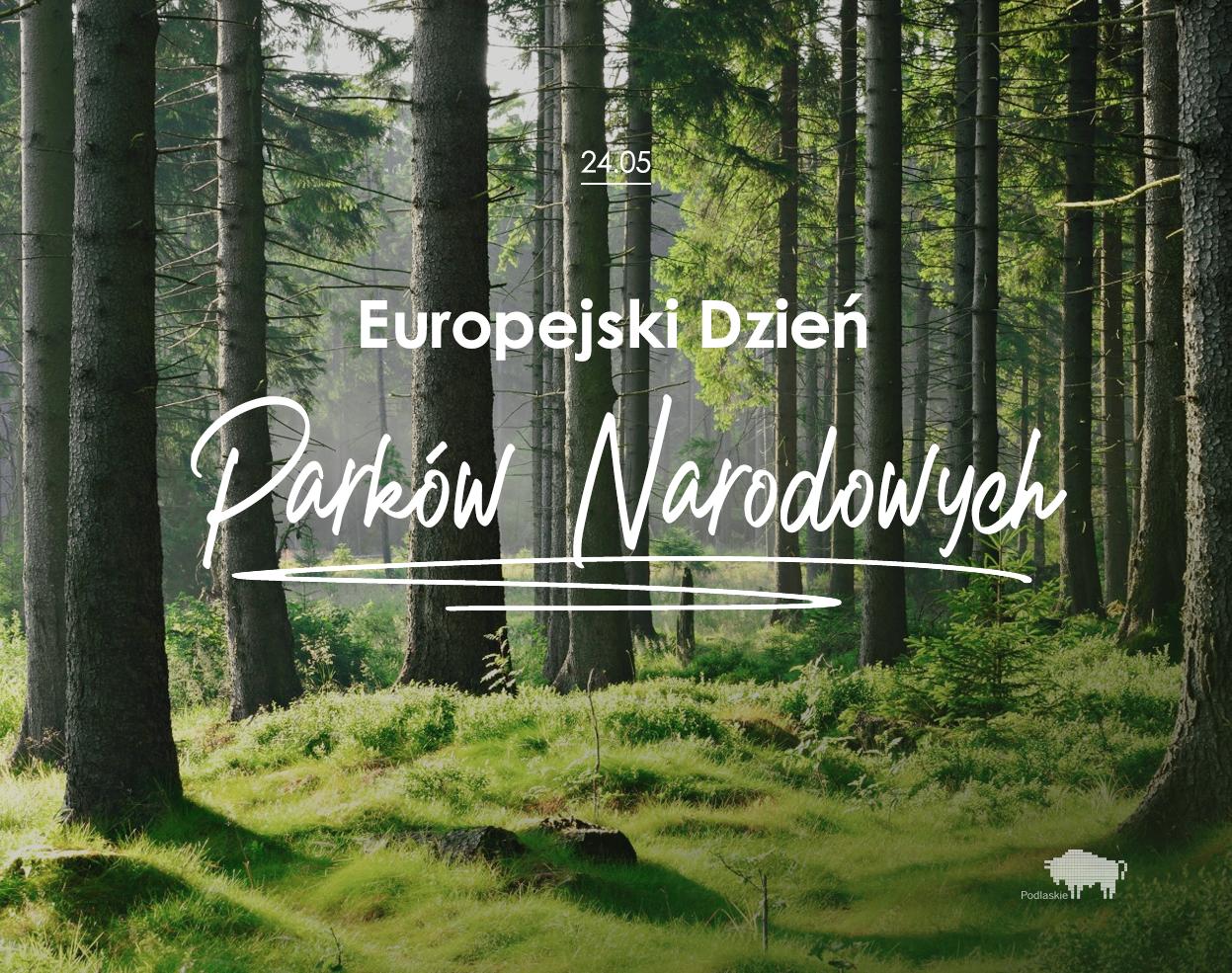 Europejski Dzień Parków Narodowych - 24 maja...