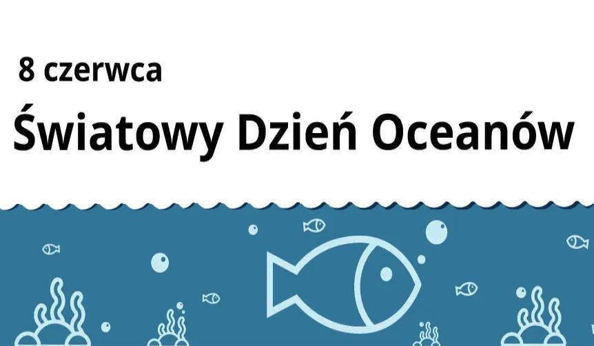 8 czerwca - Światowy Dzień Oceanów!