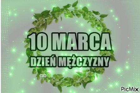 10 marca - Dzień Mężczyzny...