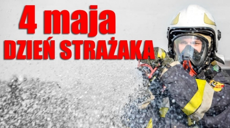 Międzynarodowy Dzień Strażaka...