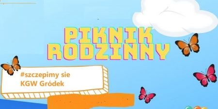 Piknik Rodzinny w Gródku połączony z akcją #Szczepimy się z KGW...